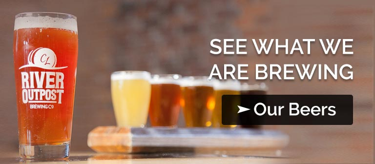see what river outpost is brewing. click to view our beer list