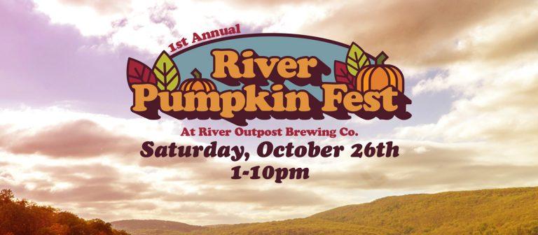 River Pumpkin Fest. Saturday, October 26th, 1pm to 10pm